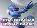 The bubbles strike back