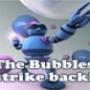 the-bubbles-strike-back